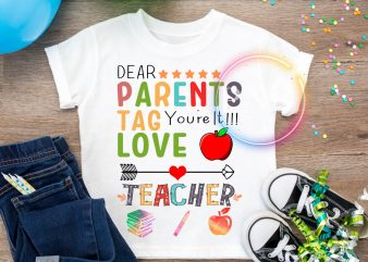 Dear Parents Tag you're It Love Teacher T shirt Kindergarten Pre-k