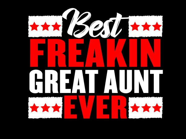 Beat Freakin Great Aunt t shirt template