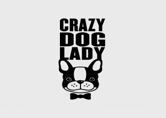 Crazy Lady Dog t shirt vector file