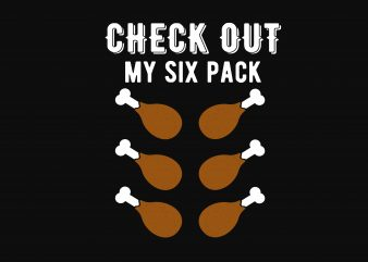 Check Out My Six Pack t shirt vector file