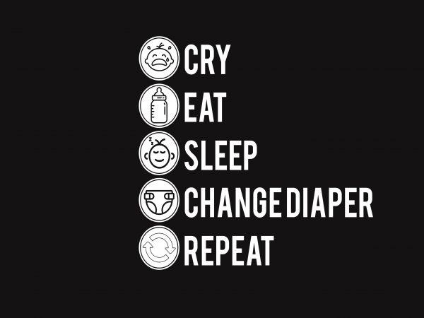 Cry Eat Sleep t shirt vector file