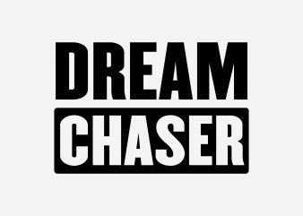 Dream Chaser t shirt vector illustration