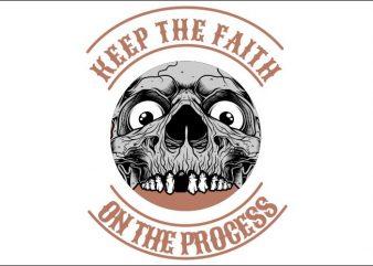 skull keep the faith on the process t shirt template vector