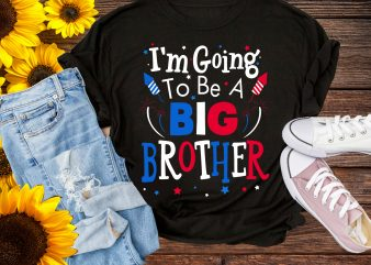 I'm Going To Be A Big Brother Firework Rocket T shirt 4th of July Design PNG