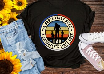 A Son's First Hero & A Daughter's First Love Dad Love Son Daughter T shirt Design PNG t shirt template