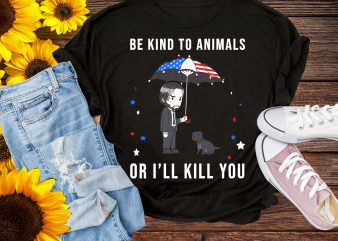 Be Kind To Animals Or I'll Kill You T shirt Design PNG 4th of July America Flag Color t shirt template