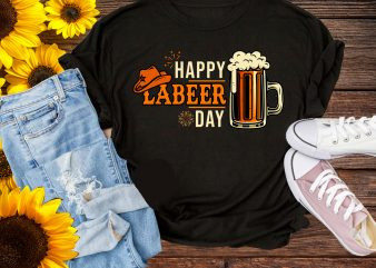 Happy Labeer Day Beer Lover Labor Day T shirt Design PNG t shirt template