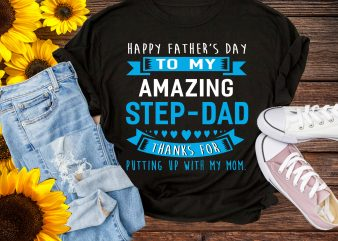 Gifts For Step-Dad Happy Father's Day Amazing Step-Dad T shirt