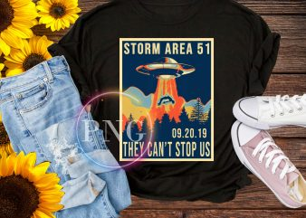 Storm Area 51 Alien UFO they can't stop us Design T shirt PNG