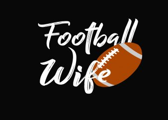 Football Wife t shirt graphic design