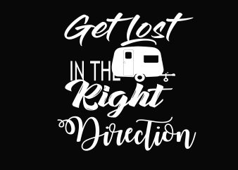 Get Lost In The Right Direction t shirt design template
