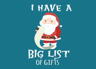 I Have A Big List t shirt design for sale