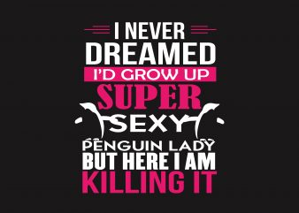I Never Dreamed t shirt design for sale