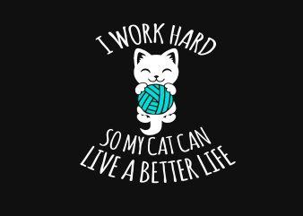 I Work Hard t shirt design for sale