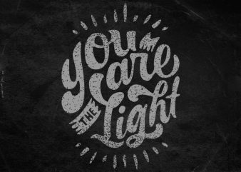 You are the light t shirt vector