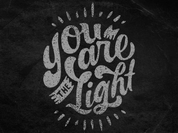 You are the light t shirt design template