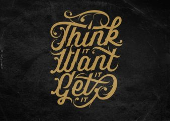 Think it Want it Get it t shirt vector