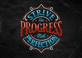 strive for progress not perfection t shirt vector