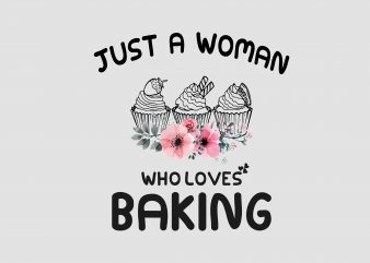 Just A Women Who Loves Baking vector clipart