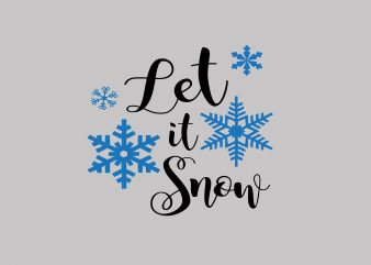 Let It Snow t shirt vector graphic