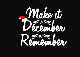 Make It December Remember t shirt designs for sale