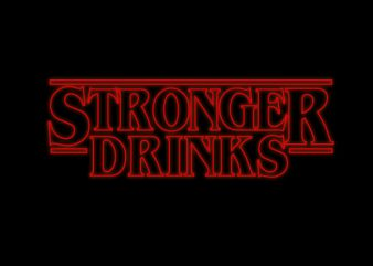 Stronger Drinks t shirt template vector