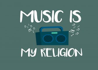 Music Is My Religion t shirt template