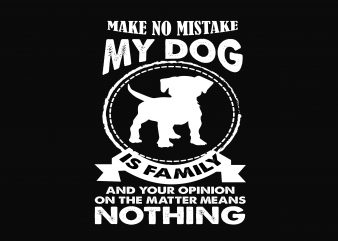 Make No Mistake t shirt designs for sale