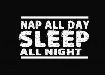 Nap All Day Sleep T shirt vector artwork
