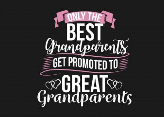 Only The Best Grandparents t shirt design online