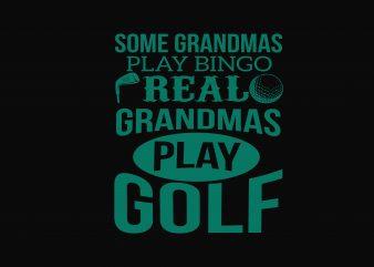 Some Grandmas Play Bingo t shirt template vector
