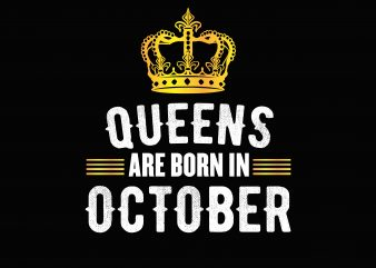 Queens Are Born In October t shirt illustration