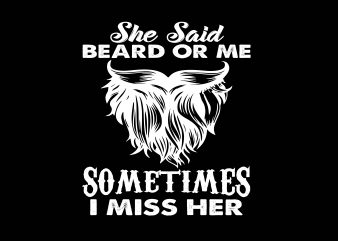 She Said Beard or Me t shirt template vector