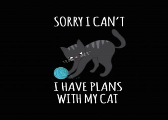 I Have Plans With My Cat t shirt design for sale
