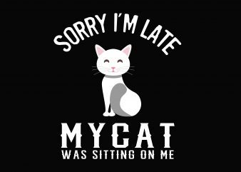 Sorry I'm Late t shirt template vector