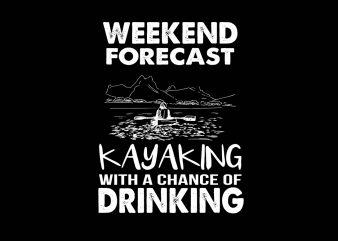 Weekend Forecast t shirt design for sale