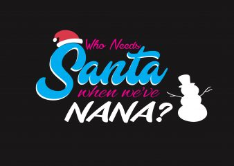 Who Needs Santa t shirt design for sale