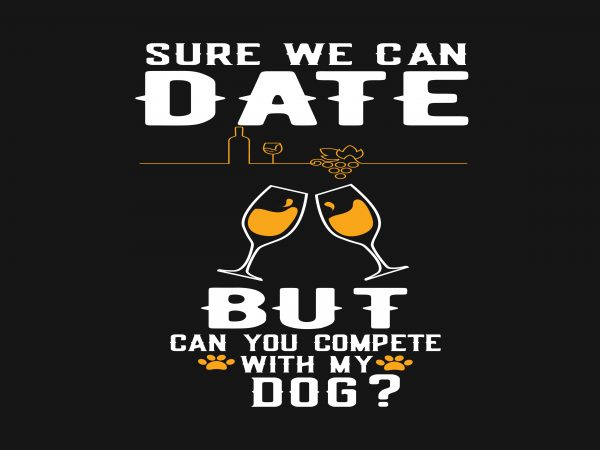 Sure We Can Date t shirt template vector