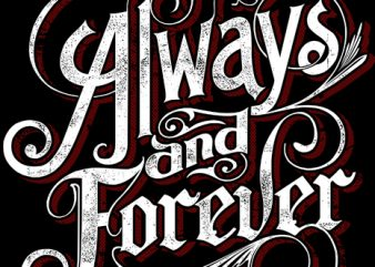 Always and forever Me t shirt vector