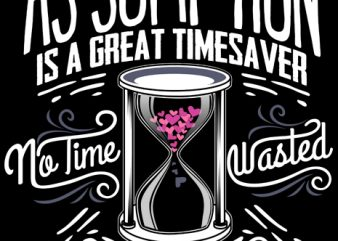 Assumption is a great time saver t shirt vector
