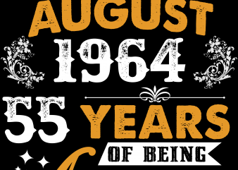 Birthday Tshirt Design – Age Month and Birth Year – August 1964 55 Years Awesome