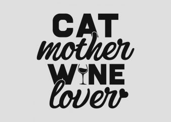Cat Mother Wine Lover t shirt vector file