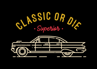 Classic or Die t shirt vector file