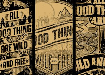 BUNDLE 3 – Good Wild Free t shirt template