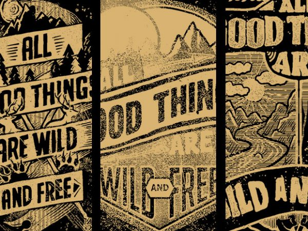 BUNDLE 3 – Good Wild Free t shirt template