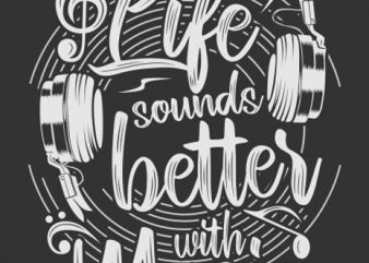 Life better with music tshirt design template