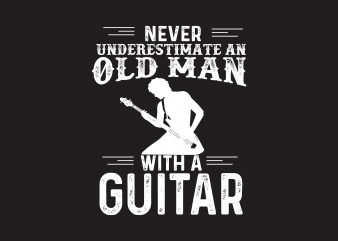 Never Underestimate Old Man T shirt vector artwork