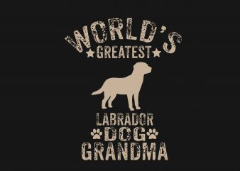 World Greatest Labrador Dog t shirt design for sale