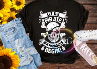Pirate Skull Halloween – Let the Pirate Shenanigans begin T shirt design
