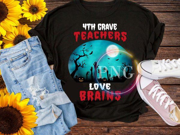 4th Grave Teachers Love Brains – Halloween Teacher 2019